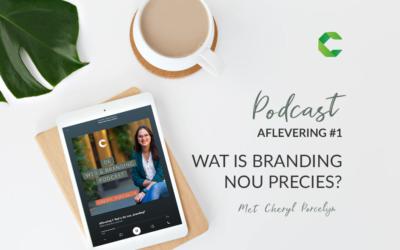 Aflevering 1 – Wat is dat nou…Branding?