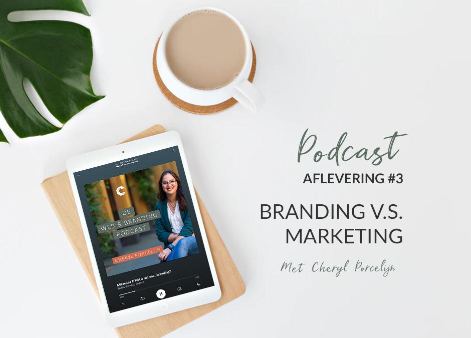 Aflevering 3: Branding v.s. Marketing