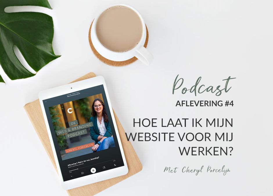 Aflevering 4: Hoe laat ik mijn website voor mij werken?